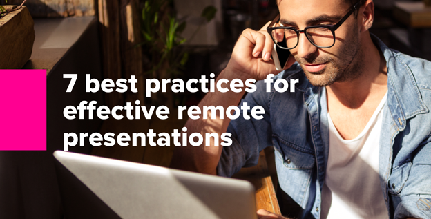 7 best practices for effective remote presentations